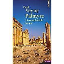 Palmyre: Irremplaçable trésor (L')