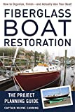 : Fiberglass Boat Restoration: The Project Planning Guide