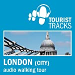 Tourist Tracks City of London MP3 Walking Tour: An Audio-guided Walking Tour | Tim Gillett