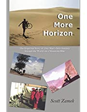 One More Horizon: The Inspiring Story of One Man's Solo Journey Around the World on a Mountain Bike