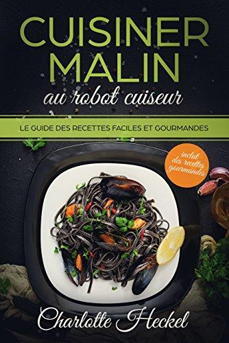 Amazon Com Cuisiner Malin Au Robot Cuiseur Cookeo Le Guide Des