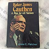 img - for Baker James Cauthen: A man for all nations book / textbook / text book