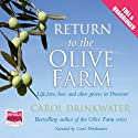Return to the Olive Farm Audiobook by Carol Drinkwater Narrated by Carol Drinkwater