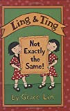 Ling & Ting: Not Exactly the Same! (Ling and Ting)