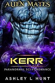 Kerr: Paranormal SciFi Alien Romance (Alien Mates Book 2)