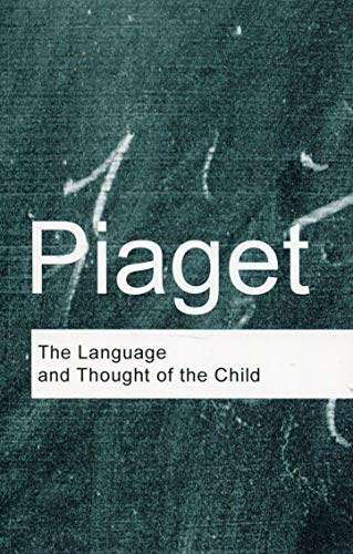 The Language and Thought of the Child (Routledge Classics) (Volume 52) (The Language And Thought Of The Child)