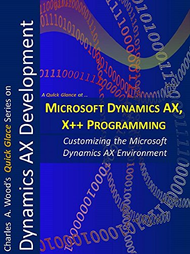 Microsoft Dynamics AX and X++ Programming: Two 1-Hour Crash Courses (Quick Glance)