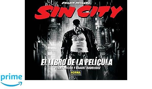 SIN CITY. EL LIBRO DE LA PELÍCULA (FRANK MILLER): Amazon.es: Frank Miller: Libros