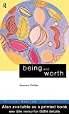 Being and Worth, Collier, Andrew, 0415207363