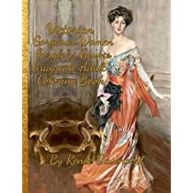 Victorian Gorgeous Women Gorgeous Gowns Grayscale Adult  Coloring Book: 30 Bonus Special Effects Coloring Pages