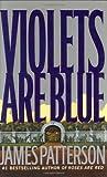 Violets Are Blue ~ Detective Alex Cross Series by James Patterson (2001-11-19)