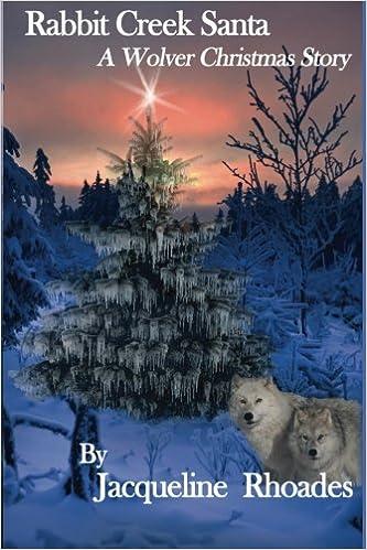 Amazon Rabbit Creek Santa A Wolver Christmas Novella The