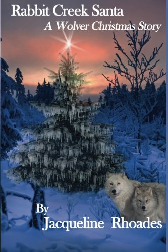 Rabbit Creek Santa: A Wolver Christmas Novella (The Wolvers) (Volume 4) pdf epub
