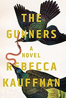 The Gunners: A Novel by [Kauffman, Rebecca]