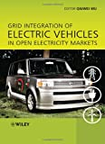 Grid Integration of Electric Vehicles in Open Electricity Markets, Qiuwei Wu, 1118446070