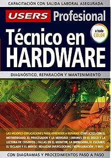 Tecnico en Hardware: Espanol, Manual Users, Manuales Users (Spanish Edition)