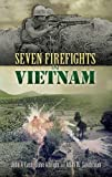 img - for Seven Firefights in Vietnam (Dover Military History, Weapons, Armor) book / textbook / text book