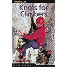 Knots for Climbers, 2nd (How To Climb Series) by Craig Luebben (2001-11-01)