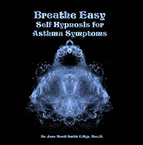 Breathe Easy Self Hypnosis for Asthma Symptoms