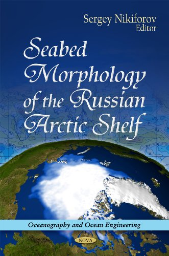 Seabed Morphology of the Russian Arctic Shelf (Oceanography and Ocean Engineering)