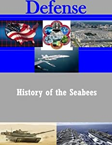 History of the Seabees (Defense) by CreateSpace Independent Publishing Platform