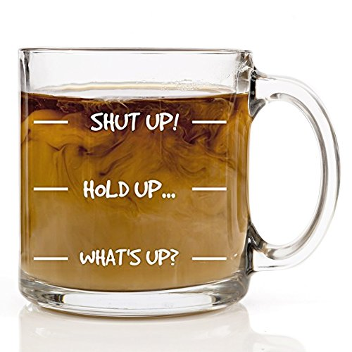 Shut Up Hold Up What's Up Funny Coffee Mug - 13 oz - Cool Novelty Birthday Gift for Men, Women, Husband or Wife - Christmas Present Idea Mom or Dad from Son or Daughter Sayings Cup (Good Birthday Gifts For Aunts)