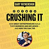 #5: Crushing It!: How Great Entrepreneurs Build Business and Influence - and How You Can, Too