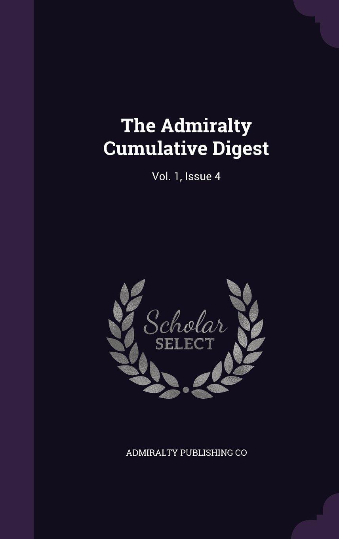 Download The Admiralty Cumulative Digest: Vol. 1, Issue 4 pdf