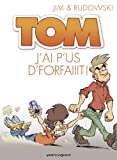 "Afficher ""Tom n° 3 J'ai p'us d'forfaiiit !"""