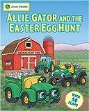 Allie Gator and the Easter Egg Hunt (John Deere Series)