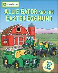 Allie Gator and the Easter Egg Hunt (John Deere (Running Press Kids))