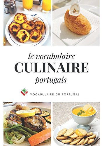 Le vocabulaire culinaire portugais (French Edition) by Vocabulaire du Portugal