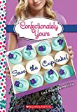 img - for Save the Cupcake!: A Wish Novel (Confectionately Yours #1) book / textbook / text book