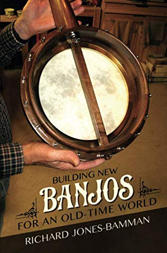 World Music Banjo - Building New Banjos for an Old-Time World (Folklore Studies in Multicultural World)
