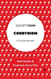 Corbynism: A Critical Approach (SocietyNow)