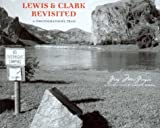 img - for Lewis and Clark Revisited: A Photographer's Trail (Lyndhurst Book) by Greg MacGregor (2003-10-01) book / textbook / text book