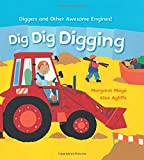 Dig Dig Digging: Padded Board Book (Awesome Engines) by Margaret Mayo (2016-10-06)