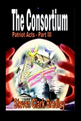 Consortium: Patriot Acts Series, Vol. 3 (Volume 3)