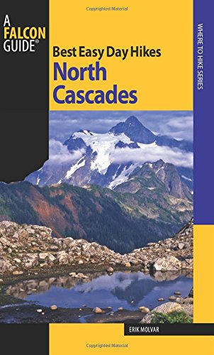 Best Easy Day Hikes North Cascades (Best Easy Day Hikes Series) ()