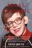 Fetal Alcohol, Mom Irene, 1418405647