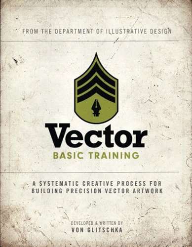Download Vector Basic Training: A Systematic Creative Process for Building Precision Vector Artwork: Enhanced Edition (Voices That Matter) Pdf
