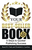Your Best-Seller Book: 5 Steps to Quicker Publishing Success