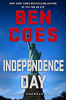 Independence Day: A Dewey Andreas Novel by [Coes, Ben]