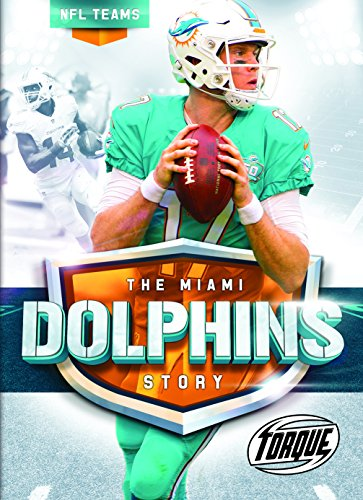 The Miami Dolphins Story (NFL Teams)