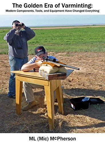 The Golden Era Of Varminting: Modern Components, Tool, And Equipment Have Changes - Ammunition Varmint