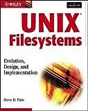 UNIX Filesystems: Evolution, Design, and Implementation