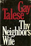 Thy Neighbor's Wife, Gay Talese, 0385006322
