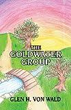 The Goldwater Group, Glen H. Von Wald, 1630040681