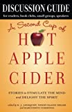 Discussion Guide for A Second Cup of Hot Apple Cider: Stories to Stimulate the Mind and Delight the Spirit (Hot Apple Cider Books)