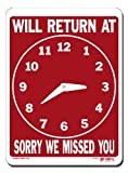 Lynch Signs 8 in. x 11 in. Sign Red on White Plastic Will Return at (Clock)